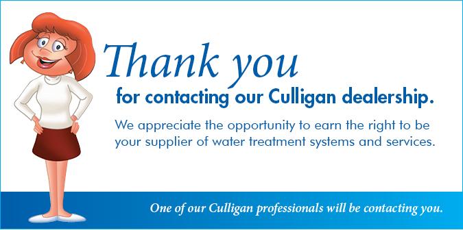 Thank You fir Contacting your Culligan Dealership